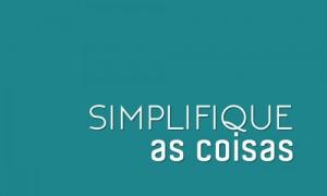Simplicidade: a chave para um bom trabalho
